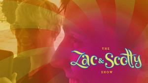 Zac And Scotty Show 3