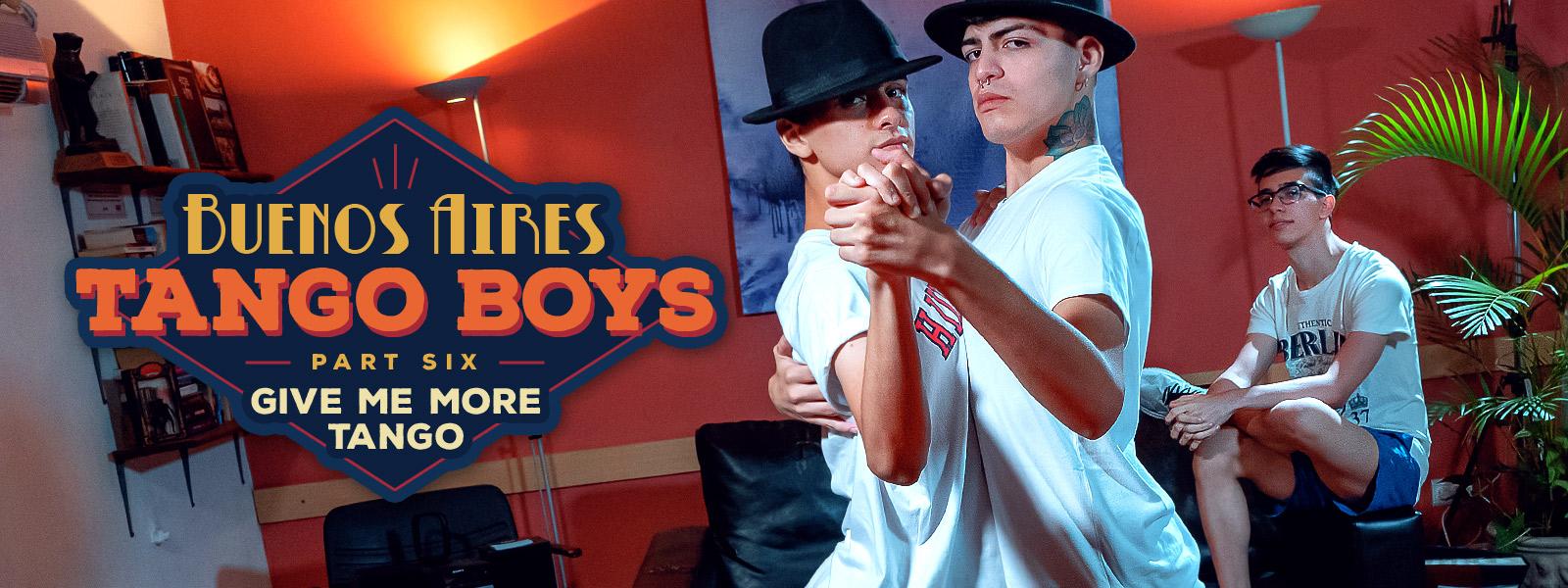 Buenos Aires Tango Boys | Part 6: Give Me More Tango