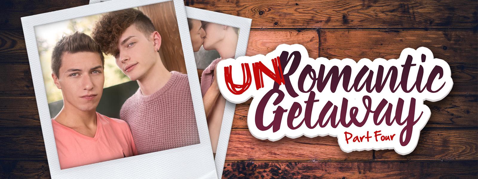 UnRomantic Getaway: Part Four