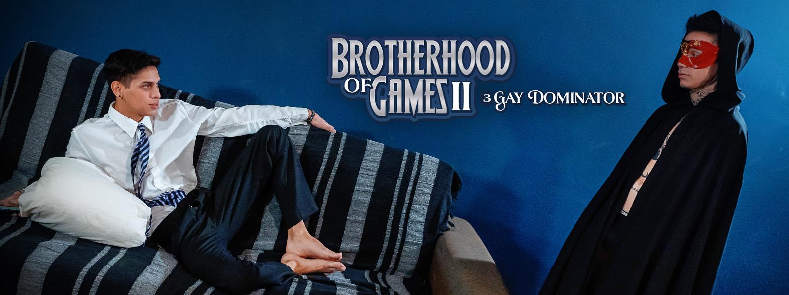 Brotherhood of Games II | Part Three: Gay Dominator